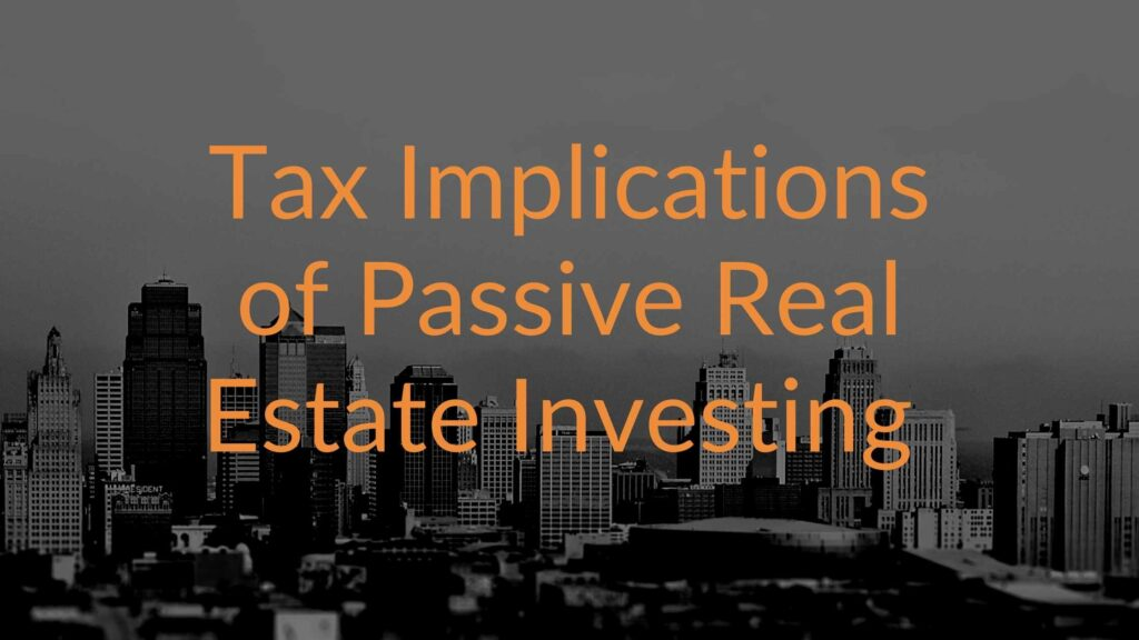 Tax Implications of Passive Real Estate Investing